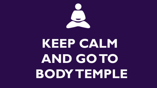 Keep calm and go to body temple